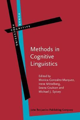 Methods in Cognitive Linguistics - Human Cognitive Processing 18 (Paperback)