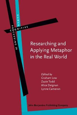 Researching and Applying Metaphor in the Real World - Human Cognitive Processing 26 (Hardback)