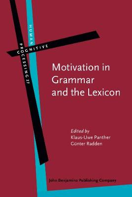 Motivation in Grammar and the Lexicon - Human Cognitive Processing 27 (Hardback)