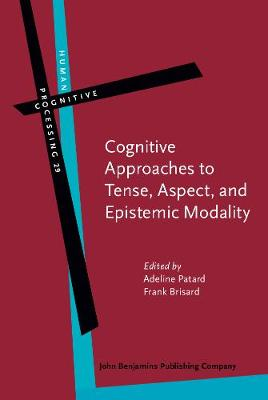Cognitive Approaches to Tense, Aspect, and Epistemic Modality - Human Cognitive Processing 29 (Hardback)