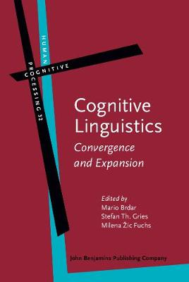 Cognitive Linguistics: Convergence and Expansion - Human Cognitive Processing 32 (Hardback)