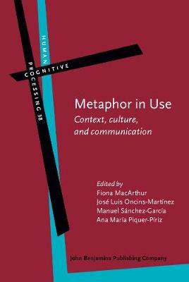 Metaphor in Use: Context, culture, and communication - Human Cognitive Processing 38 (Hardback)