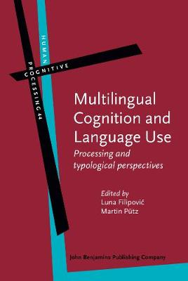 Multilingual Cognition and Language Use: Processing and typological perspectives - Human Cognitive Processing 44 (Hardback)
