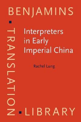 Interpreters in Early Imperial China - Benjamins Translation Library 96 (Hardback)
