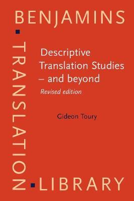 Descriptive Translation Studies - and beyond: <strong></strong> - Benjamins Translation Library 100 (Paperback)