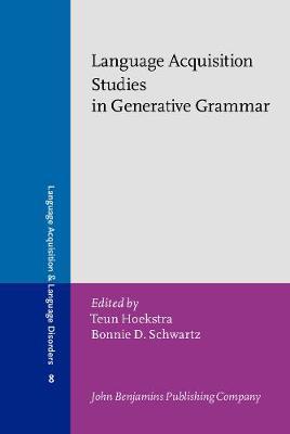 Language Acquisition Studies in Generative Grammar - Language Acquisition and Language Disorders 8 (Hardback)