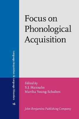 Focus on Phonological Acquisition - Language Acquisition and Language Disorders 16 (Hardback)