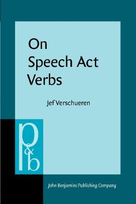 On Speech Act Verbs - Pragmatics & Beyond I:4 (Paperback)