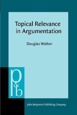 Topical Relevance in Argumentation - Pragmatics & Beyond III:8 (Paperback)