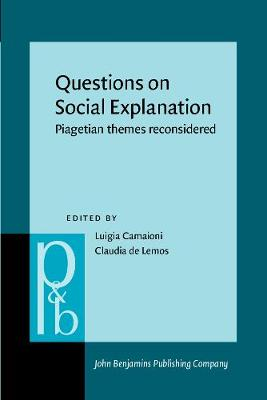 Questions on Social Explanation: Piagetian themes reconsidered - Pragmatics & Beyond VI:4 (Paperback)