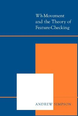 <i>Wh-</i>Movement and the Theory of Feature-Checking (Hardback)