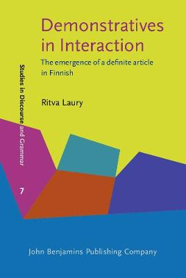 Demonstratives in Interaction: The emergence of a definite article in Finnish - Studies in Discourse and Grammar 7 (Hardback)