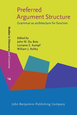 Preferred Argument Structure: Grammar as architecture for function - Studies in Discourse and Grammar 14 (Hardback)
