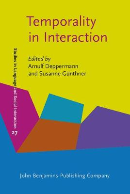 Temporality in Interaction - Studies in Language and Social Interaction 27 (Hardback)