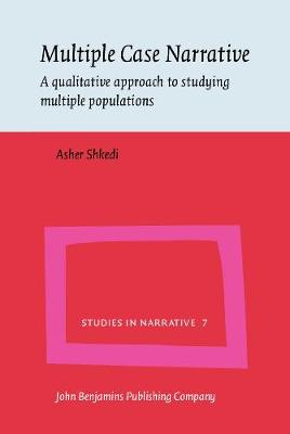 Multiple Case Narrative: A qualitative approach to studying multiple populations - Studies in Narrative 7 (Hardback)