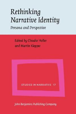 Rethinking Narrative Identity: Persona and Perspective - Studies in Narrative 17 (Hardback)