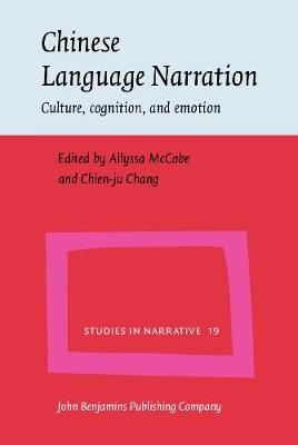 Chinese Language Narration: Culture, cognition, and emotion - Studies in Narrative 19 (Hardback)