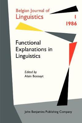 Functional Explanations in Linguistics - Belgian Journal of Linguistics 1 (Paperback)