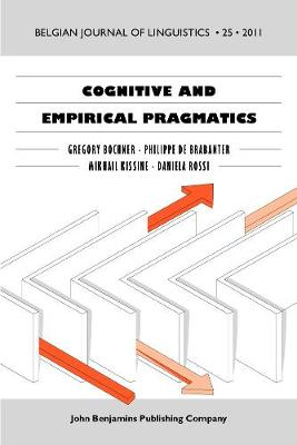 Cognitive and Empirical Pragmatics: Issues and perspectives - Belgian Journal of Linguistics 25 (Paperback)