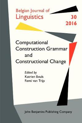 Computational Construction Grammar and Constructional Change - Belgian Journal of Linguistics 30 (Paperback)