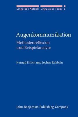 Augenkommunikation: Methodenreflexion und Beispielanalyse - Linguistik Aktuell/Linguistics Today 2 (Hardback)