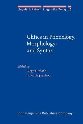 Clitics in Phonology, Morphology and Syntax - Linguistik Aktuell/Linguistics Today No. 36 (Hardback)