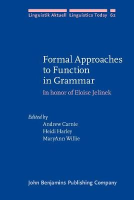 Formal Approaches to Function in Grammar: In honor of Eloise Jelinek - Linguistik Aktuell/Linguistics Today 62 (Hardback)