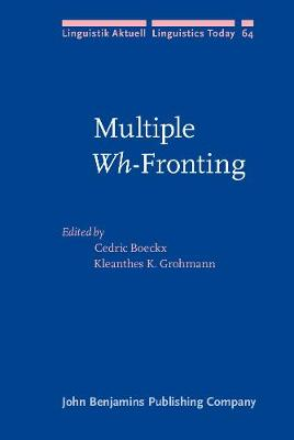 Multiple <i>Wh</i>-Fronting - Linguistik Aktuell/Linguistics Today 64 (Hardback)