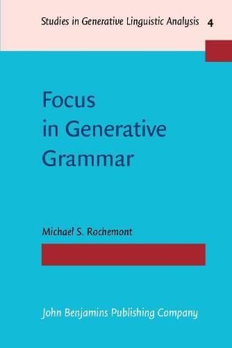 Focus in Generative Grammar - Studies in Generative Linguistic Analysis 4 (Paperback)