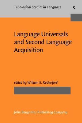 Language Universals and Second Language Acquisition - Typological Studies in Language 5 (Hardback)