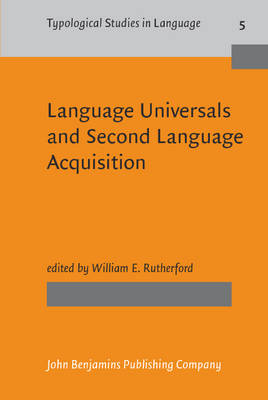 Language Universals and Second Language Acquisition - Typological Studies in Language No. 5 (Paperback)