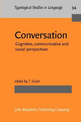 Conversation: Cognitive, communicative and social perspectives - Typological Studies in Language 34 (Paperback)