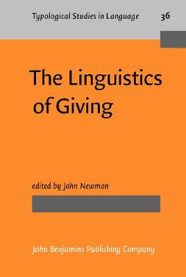 The Linguistics of Giving - Typological Studies in Language 36 (Hardback)