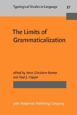 The Limits of Grammaticalization - Typological Studies in Language No. 37 (Hardback)