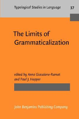 The Limits of Grammaticalization - Typological Studies in Language No. 37 (Paperback)