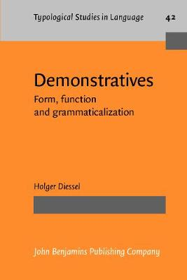 Demonstratives: Form, function and grammaticalization - Typological Studies in Language 42 (Paperback)