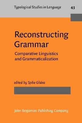 Reconstructing Grammar: Comparative Linguistics and Grammaticalization - Typological Studies in Language 43 (Hardback)
