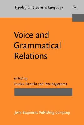 Voice and Grammatical Relations: In Honor of Masayoshi Shibatani - Typological Studies in Language 65 (Hardback)