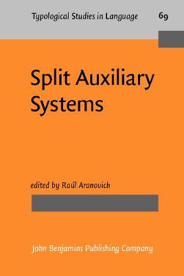 Split Auxiliary Systems: A cross-linguistic perspective - Typological Studies in Language 69 (Hardback)