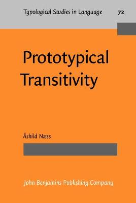 Prototypical Transitivity - Typological Studies in Language 72 (Hardback)