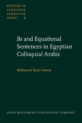 <i>Be</i> and Equational Sentences in Egyptian Colloquial Arabic - Studies in Language Companion Series 2 (Hardback)