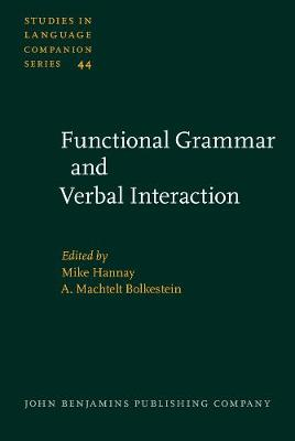Functional Grammar and Verbal Interaction - Studies in Language Companion Series 44 (Hardback)