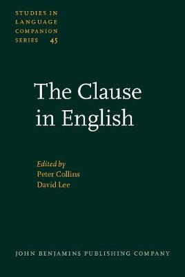 The Clause in English: In honour of Rodney Huddleston - Studies in Language Companion Series 45 (Hardback)