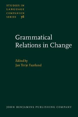Grammatical Relations in Change - Studies in Language Companion Series 56 (Hardback)