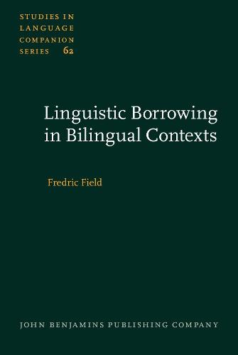 Linguistic Borrowing in Bilingual Contexts - Studies in Language Companion Series 62 (Hardback)