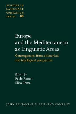 Europe and the Mediterranean as Linguistic Areas: Convergencies from a historical and typological perspective - Studies in Language Companion Series 88 (Hardback)