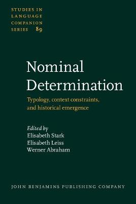 Nominal Determination: Typology, context constraints, and historical emergence - Studies in Language Companion Series 89 (Hardback)