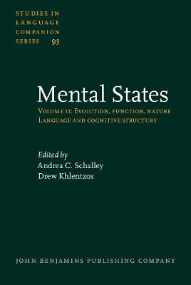 Mental States: Mental States Language and Cognitive Structure v. 2 - Studies in Language Companion Series 93 (Hardback)