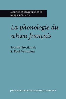 La phonologie du schwa francais - Lingvisticae Investigationes Supplementa 16 (Hardback)