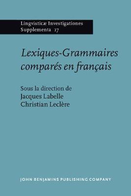 Lexiques-Grammaires compares en francais: Actes du colloque international de Montreal (3-5 juin 1992) - Lingvisticae Investigationes Supplementa 17 (Hardback)